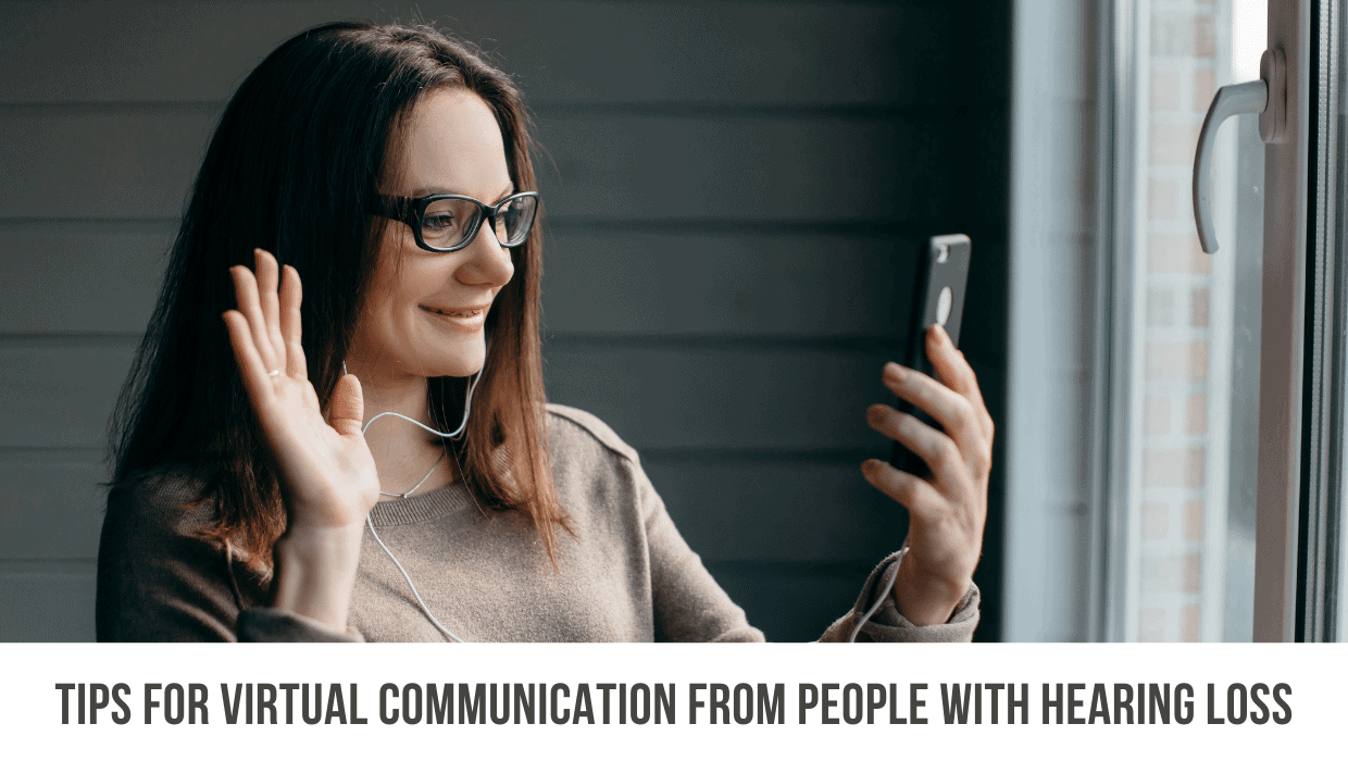 Tips for Virtual Communication from People with Hearing Loss
