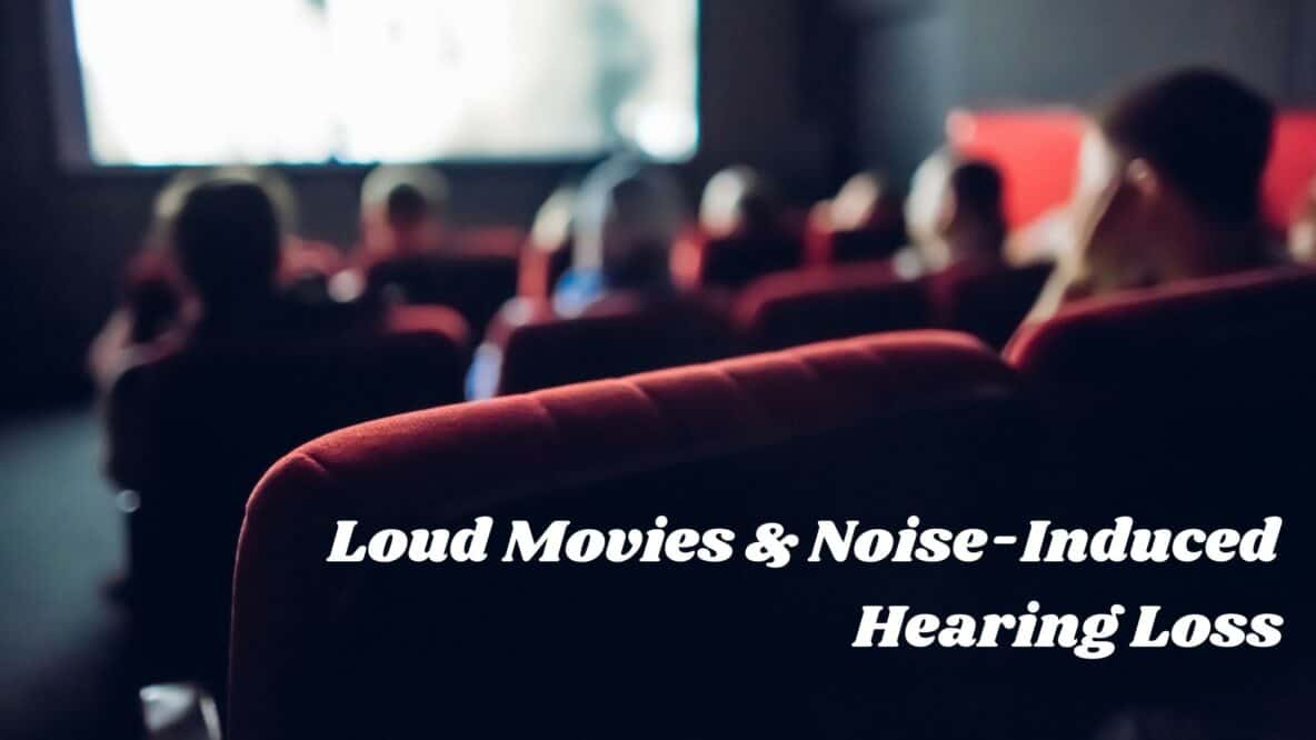 Loud Movies & Noise-Induced Hearing Loss